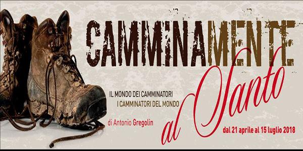 CAMMINAMENTE: LA PRIMA MOSTRA IN ITALIA SUL MONDO DEI CAMMINATORI-PELLEGRINI