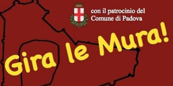"""""""GIRA LE MURA 2018"""" UN TOUR COMPLETO DELLE MURA PADOVANE"""
