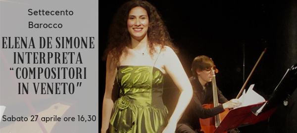 """Il mezzosoprano Elena De Simone interpreta""""Compositori in Veneto""""del Settecento barocco"""